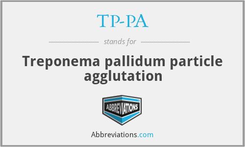 TP-PA - Treponema pallidum particle agglutation