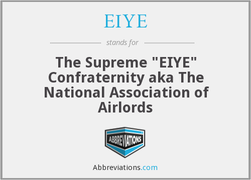 "EIYE - The Supreme ""EIYE"" Confraternity aka The National Association of Airlords"
