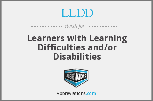 LLDD - Learners with Learning Difficulties and/or Disabilities