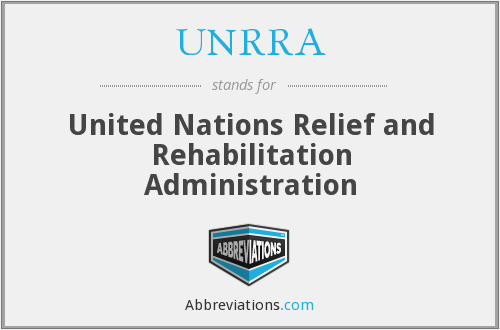 UNRRA - United Nations Relief and Rehabilitation Administration