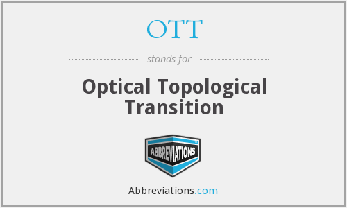 OTT - optical topological transition