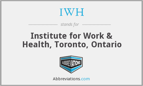 IWH - Institute for Work & Health, Toronto, Ontario