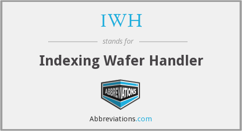 IWH - Indexing Wafer Handler
