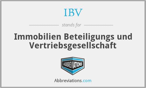 IBV - Immobilien Beteiligungs und Vertriebsgesellschaft