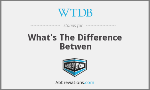 WTDB - What's The Difference Betwen