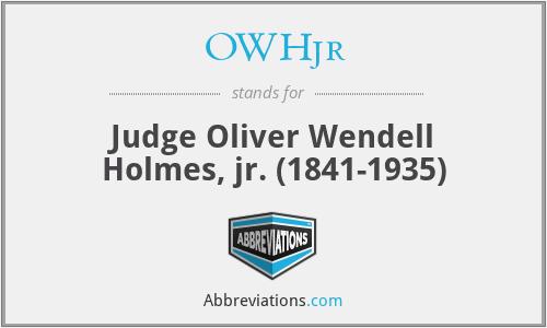 OWHjr - Judge Oliver Wendell Holmes, jr. (1841-1935)