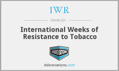 IWR - International Weeks of Resistance to Tobacco