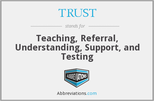 TRUST - Teaching, Referral, Understanding, Support, and Testing