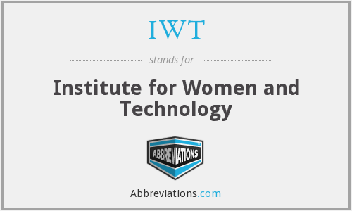 IWT - Institute for Women and Technology