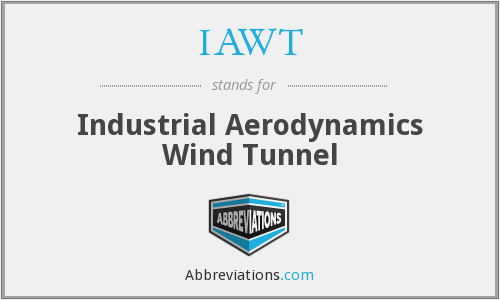 IAWT - Industrial Aerodynamics Wind Tunnel