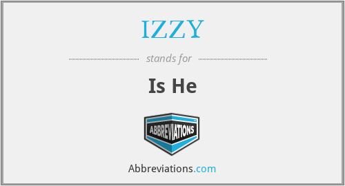 IZZY - Is He