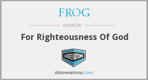FROG - For Righteousness Of God