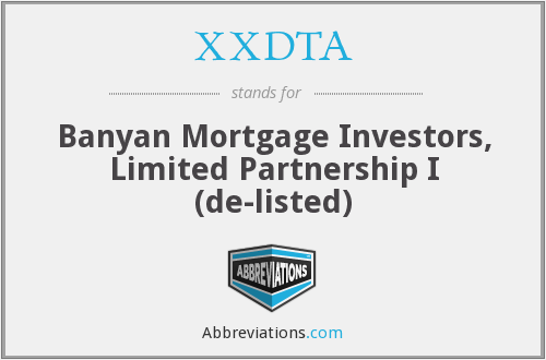 XXDTA - Banyan Mortgage Investors, Limited Partnership I