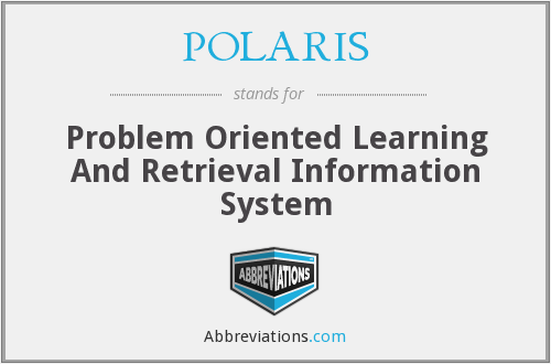 POLARIS - Problem Oriented Learning And Retrieval Information System