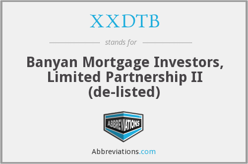 XXDTB - Banyan Mortgage Investors, Limited Partnership II