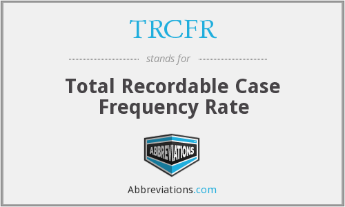 TRCFR - Total Recordable Case Frequency Rate