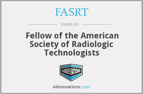 FASRT - Fellow of the American Society of Radiologic Technologists
