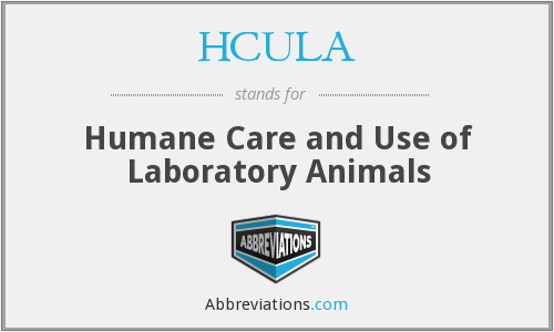 HCULA - Humane Care and Use of Laboratory Animals