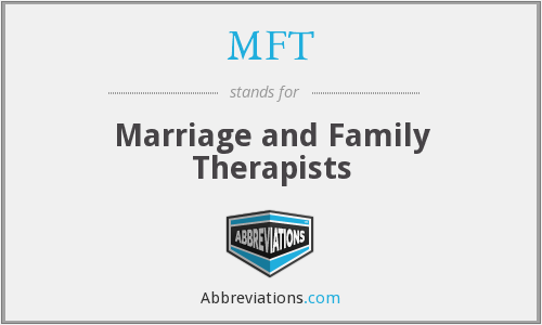 MFT - Marriage and Family Therapists