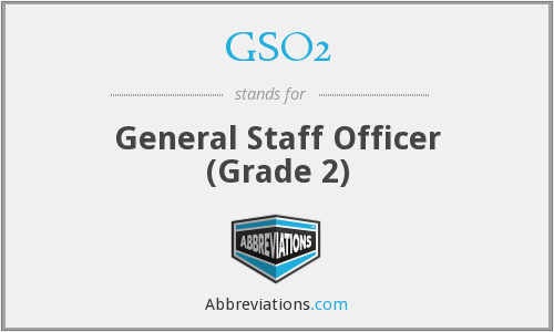 GSO2 - General Staff Officer (Grade 2)