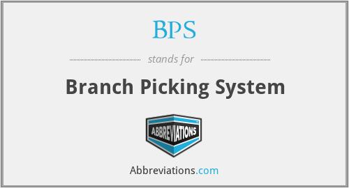 BPS - Branch Picking System