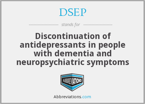 DSEP - Discontinuation of antidepressants in people with dementia and neuropsychiatric symptoms