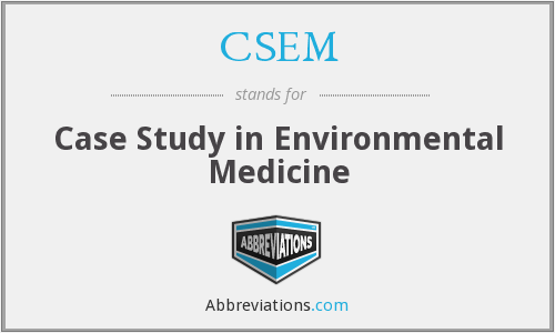 CSEM - Case Study in Environmental Medicine