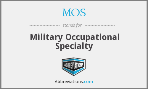 MOS - military occupational specialty