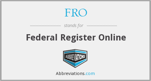 FRO - Federal Register Online