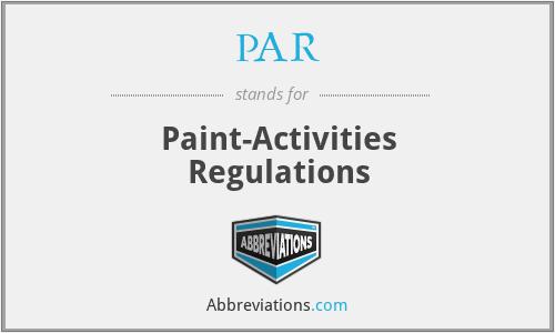 PAR - Paint-Activities Regulations