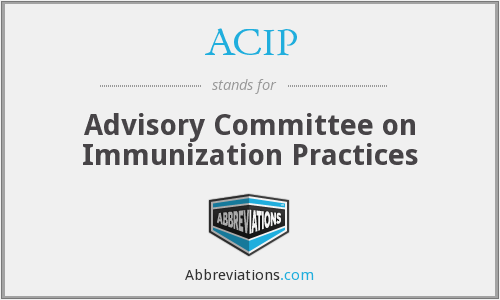 ACIP - Advisory Committee on Immunization Practices