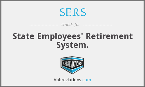SERS - State Employees' Retirement System.