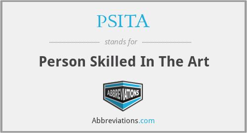 PSITA - Person Skilled In The Art