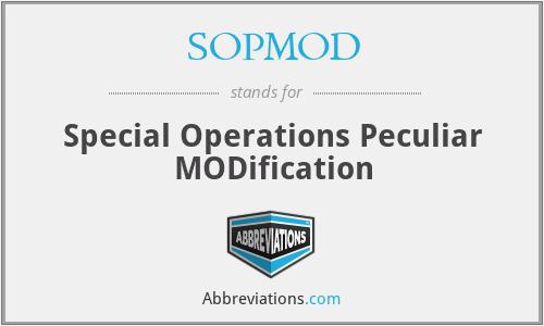 SOPMOD - Special Operations Peculiar MODification
