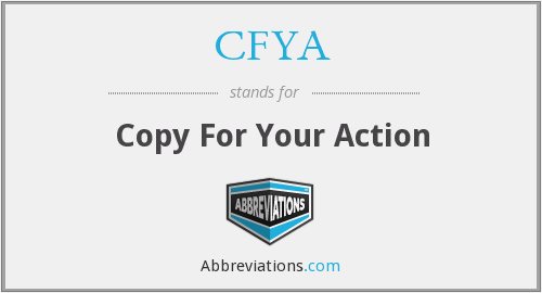 What does CFYA stand for?