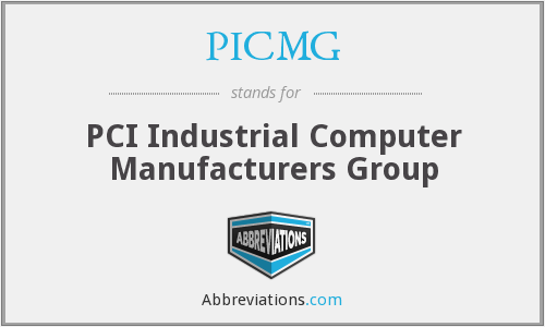 PICMG - PCI Industrial Computer Manufacturers Group