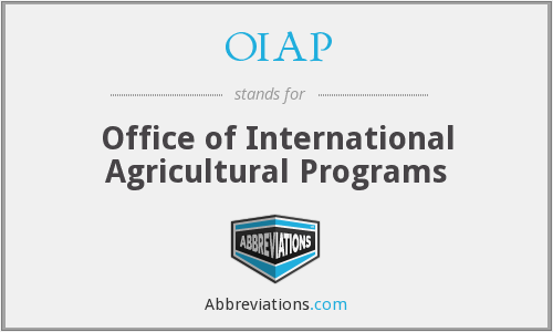 OIAP - Office of International Agricultural Programs