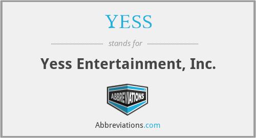 YESS - Yess Entertainment, Inc.