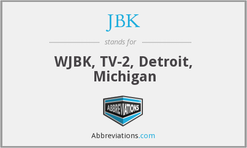 JBK - WJBK, TV-2, Detroit, Michigan