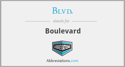 Blvd. - Boulevard