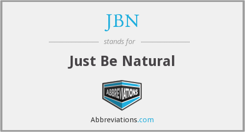 JBN - Just Be Natural