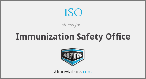 ISO - Immunization Safety Office