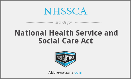 NHSSCA - National Health Service and Social Care Act