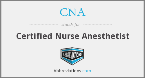 CNA - Certified Nurse Anesthetist