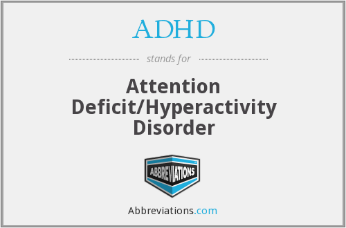ADHD - Attention Deficit/Hyperactivity Disorder