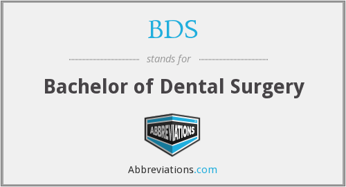 BDS - Bachelor of Dental Surgery
