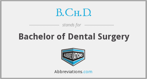 B.Ch.D. - Bachelor of Dental Surgery