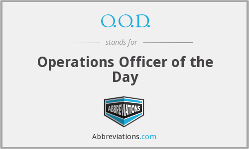 O.O.D. - Operations Officer of the Day