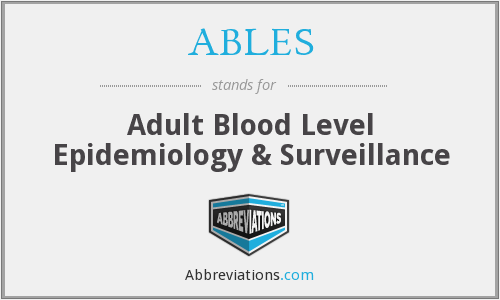 ABLES - Adult Blood Level Epidemiology & Surveillance