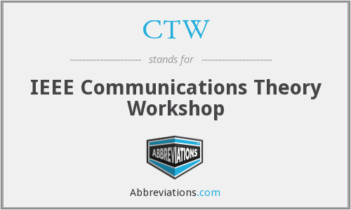 CTW - IEEE Communications Theory Workshop
